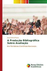 A Produção Bibliográfica Sobre Avaliação