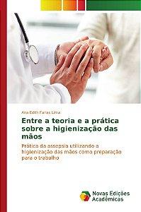 Entre a teoria e a prática sobre a higienização das mãos