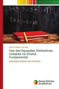 Uso das Equações Diofantinas Lineares no Ensino Fundamental