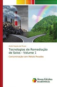 Tecnologias de Remediação de Solos - Volume 1