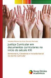 Justiça Curricular em documentos curriculares no início do século XXI