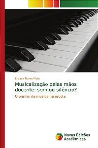Musicalização pelas mãos docente: som ou silêncio?