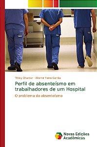 Perfil de absenteísmo em trabalhadores de um Hospital