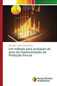 Um método para avaliação do grau de implementação da Produção Enxuta
