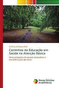 Caminhos da Educação em Saúde na Atenção Básica