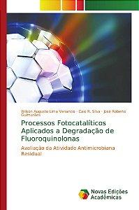Processos Fotocatalíticos Aplicados a Degradação de Fluoroquinolonas
