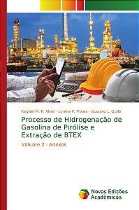 Processo de Hidrogenação de Gasolina de Pirólise e Extração de BTEX