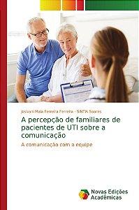 A percepção de familiares de pacientes de UTI sobre a comunicação