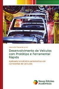 Desenvolvimento de Veículos com Protótipo e Ferramental Rápido