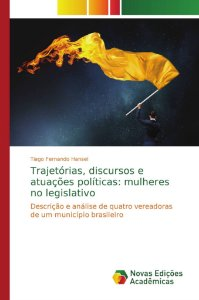 Trajetórias, discursos e atuações políticas: mulheres no legislativo