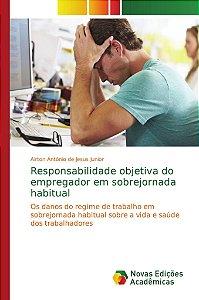 Responsabilidade objetiva do empregador em sobrejornada habitual