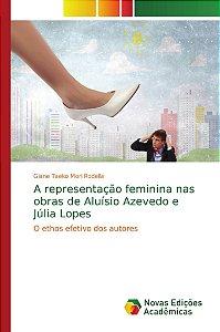 A representação feminina nas obras de Aluísio Azevedo e Júlia Lopes