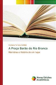 A Praça Barão do Rio Branco