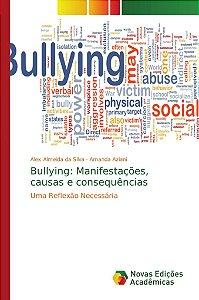 Bullying: Manifestações, causas e consequências