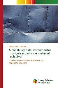 A construção de instrumentos musicais a partir de material reciclável
