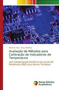 Avaliação de Métodos para Calibração de Indicadores de Temperatura