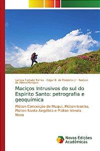 Maciços Intrusivos do sul do Espírito Santo: petrografia e geoquímica