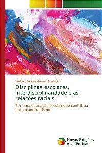 Disciplinas escolares, interdisciplinaridade e as relações raciais