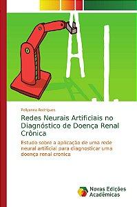 Redes Neurais Artificiais no Diagnóstico de Doença Renal Crônica