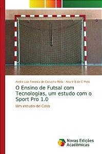 O Ensino de Futsal com Tecnologias, um estudo com o Sport Pro 1.0