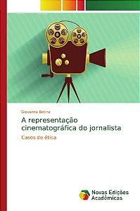 A representação cinematográfica do jornalista