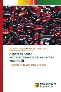 Aspectos sobre armazenamento de sementes volume III