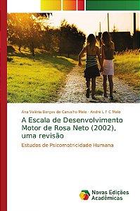 A Escala de Desenvolvimento Motor de Rosa Neto (2002), uma revisão
