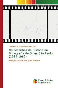 Os desenhos da História na filmografia de Olney São Paulo (1964-1969)