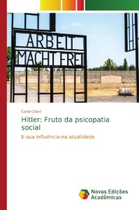 Hitler: Fruto da psicopatia social