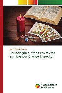 Enunciação e ethos em textos escritos por Clarice Lispector