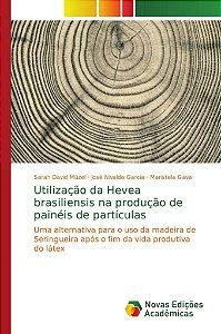 Utilização da Hevea brasiliensis na produção de painéis de partículas