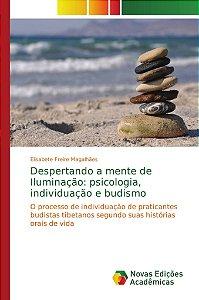 Despertando a mente de Iluminação: psicologia, individuação e budismo