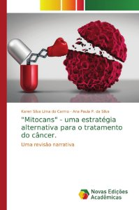 """""""Mitocans"""" - uma estratégia alternativa para o tratamento do câncer."""