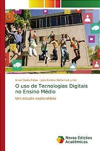 O uso de Tecnologias Digitais no Ensino Médio