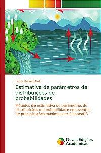 Estimativa de parâmetros de distribuições de probabilidades