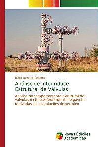 Análise de Integridade Estrutural de Válvulas