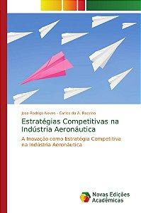 Estratégias Competitivas na Indústria Aeronáutica