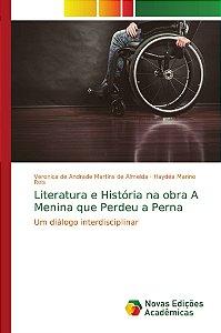 Literatura e História na obra A Menina que Perdeu a Perna