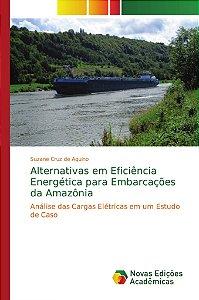 Alternativas em Eficiência Energética para Embarcações da Amazônia