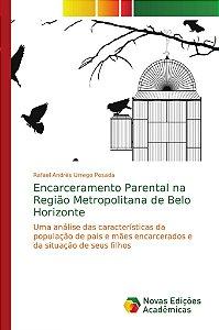 Encarceramento Parental na Região Metropolitana de Belo Horizonte