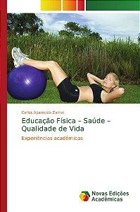Educação Física – Saúde – Qualidade de Vida