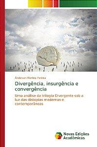 Divergência, insurgência e convergência