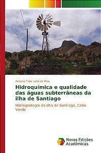 Hidroquímica e qualidade das águas subterrâneas da ilha de Santiago