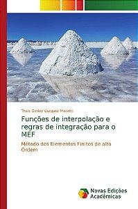 Funções de interpolação e regras de integração para o MEF