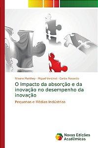 O Impacto da absorção e da inovação no desempenho da inovação