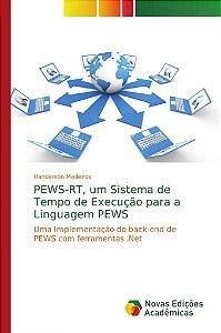 PEWS-RT, um Sistema de Tempo de Execução para a Linguagem PEWS