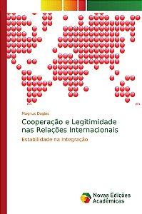 Cooperação e Legitimidade nas Relações Internacionais
