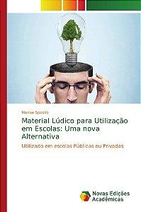 Material Lúdico para Utilização em Escolas: Uma nova Alternativa