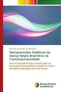 Reelaborações Estéticas da Dança Negra Brasileira na Contemporaneidade