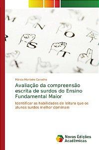 Avaliação da compreensão escrita de surdos do Ensino Fundamental Maior